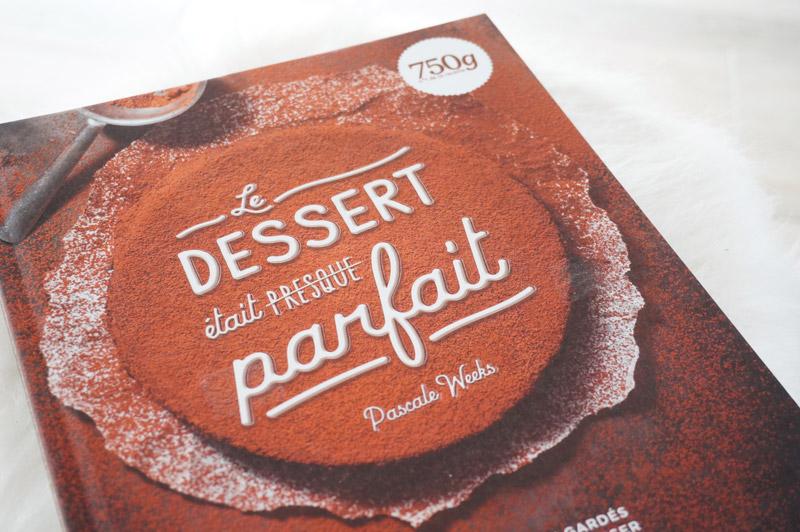 le dessert était presque parfait Pascale Weeks